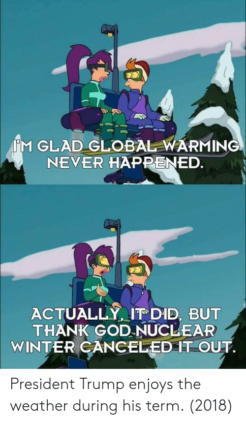 m-glad-global-warming-never-happened-actually-it-did-but-43791339